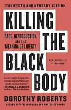 Killing the Black Body: Race, Reproduction, and the Meaning of Liberty, Dorothy