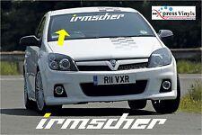 Irmscher screen sticker decal Opel,Vauxhall, VXR,GTE,GSi Astra Vectra Corsa