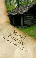Miael: Miael: Family by Grea Alexander (2016, Paperback)
