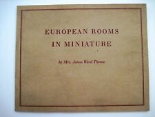 "Vintage Booklet Titled ""European Rooms in Miniature"" by Mrs. James Ward Thorne *"