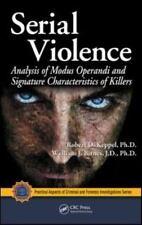 Serial Violence: Analysis of Modus Operandi and Signature Characteristics of Ki
