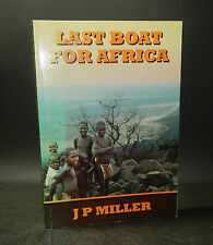 2005 Miller LAST BOAT FOR AFRICA 1st Edn ILLUSTRATED Independence SWAZILAND