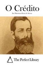 O Crédito by José Martiniano Pereira de Alencar (2015, Paperback)