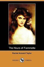 NEW The Hours of Fiammetta (Dodo Press) by Rachel Annand Taylor