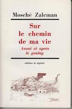 ZALCMAN Mosché / SUR LE CHEMIN DE MA VIE - Avant et après le goulag