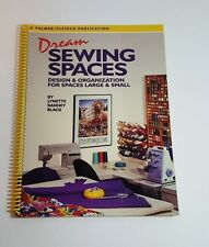 Dream Sewing Spaces : Design and Organization for Spaces Large and Small by Lynn