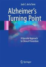Alzheimer S Turning Point : A Vascular Approach to Clinical Prevention by...