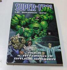 Super-Eroi le grandi saghe . 65 Hulk . il ritorno di Bruce Banner
