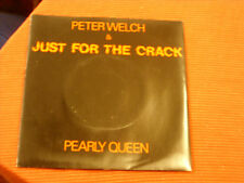 "Peter Welch & Just for the Crack:  Pearly Queen  7""    1986   EX+"