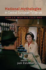 National Mythologies in Central European TV Series: How JR Won the Cold War - Ne