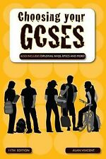 Choosing Your GCSEs: Also includes Diplomas, NVQs, BTECs and more!, Vincent, Ala