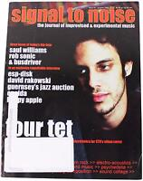 SIGNAL TO NOISE Issue 38 MAGAZINE Summer 2005 Four Tet Rob Sonic Saul Williams