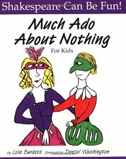 Much Ado About Nothing for Kids (Shakespeare Can Be Fun!) New Paperback Book Den