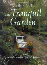 Country Living Gardener The Tranquil Garden: Creating Peaceful Spaces-ExLibrary