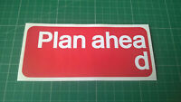 Large BR Style Plan Ahead Sticker 150mm Wide Railway Train Station