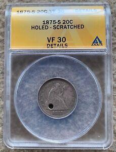 1875 S TWENTY CENT PIECE ANACS VF 30 DETAILS HOLED GREAT FOR HOLED TYPE SET