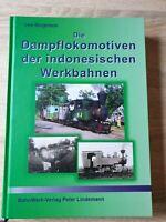 die Dampflokomotiven der indonesichen Werkbahnen - Uwe Bergmann