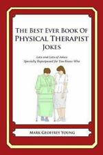 Best Ever Book of Physical Therapist Jokes : Lots and Lots of Jokes Specially...