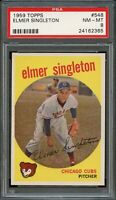1959 Topps BB Card #548 Elmer Singleton Chicago Cubs PSA NM-MT 8 !!!