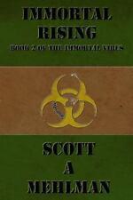 The Immortal Virus: Immortal Rising : Book 2 of the Immortal Virus by Scott...