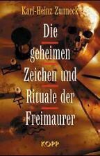 Die geheimen Zeichen und Rituale der Freimaurer - Karl-Heinz Zunneck