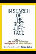 In Search of the Best Life Taco : And How to 1. Quit Your Job, 2. Buy a...