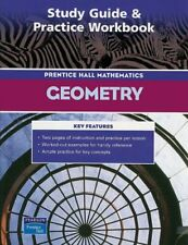 PRENTICE HALL MATH GEOMETRY STUDY GUIDE AND PRACTICE WORKBOOK 2004C by PRENTI…