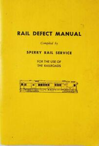 Sperry Rail Service Defect Manual 1964 Train Railroad Vtg 1964 Booklet