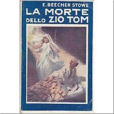 LA MORTE DELLO ZIO TOM  Enrichetta Beecher Stowe 1911 - Bietti editore LIBRO