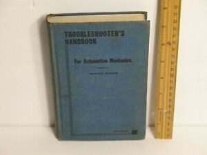 1939 TROUBLESHOOTER'S HANDBOOK FOR AUTOMOTIVE MECHANICS HARDCOVER 292 PAGES