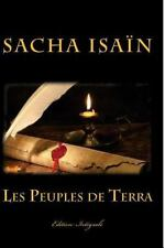 Les Peuples de Terra : Edition Intégrale by Sacha Isaïn (2014, Paperback)