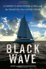 Black Wave: A Familys Adventure at Sea and the Di