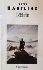 PETER HARTLING Härtling HOLDERLIN Hölderlin GUIDA EDITORI 1992