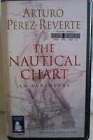 The Nautical Chart by Arturo Perez-Reverte: Unabridged Cassette Audiobook (O1)