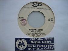 "LOREDANA BERTE ""Meglio libera"" RAFFAELLA CARRA ""Forte.."" RARO 45 PR0M0 JB+STICK"