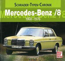 Typenchronik Mercedes-Benz /8 W114&W115 Modelle/Geschichte/Typen-Buch/Handbuch