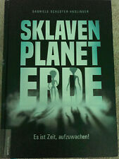 Gabriele Schuster Haslinger     Sklavenplanet Erde