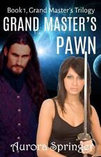 The Grand Masters Trilogy: Grand Master's Pawn by Aurora Springer (2015,...