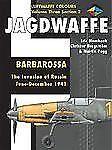 Jagdwaffe : Barbarossa - The Invasion of Russia June - December 1941 Volume Thre