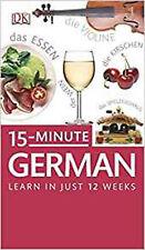 15-Minute German: Learn in Just 12 Weeks (DK Eyewitness Travel 15-Minute Lanuage