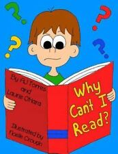 Why Can't I Read? : A Children's Book on Dyslexia by Laurie O'Hara (2014,...