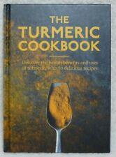 The Turmeric Cookbook. 50 Delicious Recipes Tonics, Teas, Soups, Curries, Salads