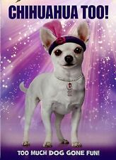 NEW CHILDREN  DVD //  CHIHUAHUA TOO ! //  Chaia Mutrux, Zay Harding,SLIP COVER