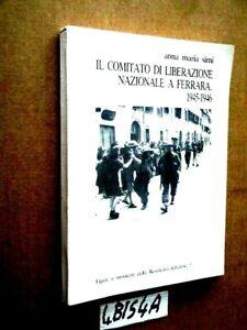 SIMI IL COMITATO DI LIBERAZIONE NAZIONALE A FERRARA  1945 1946       (4BIS4A)