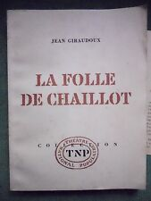 LA FOLLE DE CHAILLOT JEAN GIRAUDOUX 1965 THEATRE CAHIER TNP
