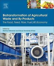 Biotransformation of Agricultural Waste and By-Products. The Food, Feed, Fibre,
