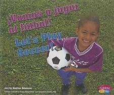 ¡Vamos a jugar al fútbol!/Let's Play Soccer! (Deportes y actividades/Sports and