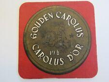 Vintage Beer Breweriana Coaster: GOUDEN CAROLUS D'Or, Het Anker Brewery, BELGIUM