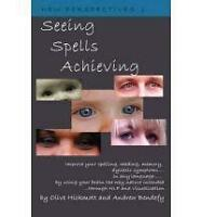 Dyslexia: Seeing Spells Achieving: Improve your spelling, reading,-ExLibrary