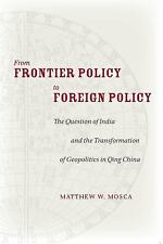 From Frontier Policy to Foreign Policy: The Question of India and the Transfo...